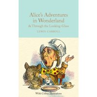 Alice's Adventures in Wonderland and Through the Looking-Glass : Colour Illustrations