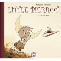 Little Pierrot Vol 1: Get the Moon by Alberto Varanda (Hardback, 2017)