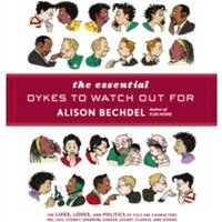 The Essential Dykes To Watch Out For by Alison Bechdel (Paperback, 2008)