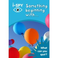 i-SPY Something Beginning with : What Can You Spot?