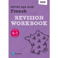 Revise AQA GCSE French Revision Workbook : for the 9-1 exams