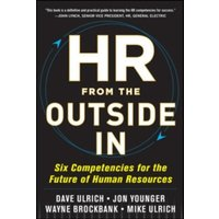 HR from the Outside In: Six Competencies for the Future of Human Resources by Wayne Brockbank, Mike Ulrich, Jon Younger,...