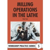 Milling Operations in the Lathe : 5