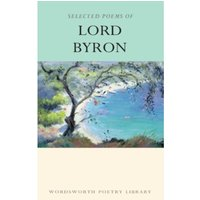 Selected Poems of Lord Byron : Including Don Juan and Other Poems