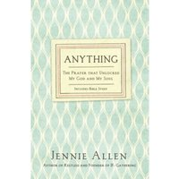 Anything : The Prayer That Unlocked My God and My Soul