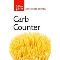 Carb Counter: A Clear Guide to Carbohydrates in Everyday Foods (Collins Gem) by HarperCollins Publishers (Paperback, 2004)