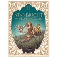 Star Bright and the Looking Glass Hardcover