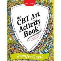 The CBT Art Activity Book : 100 Illustrated Handouts for Creative Therapeutic Work