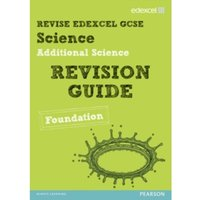 Revise Edexcel: Edexcel GCSE Additional Science Revision Guide - Foundation