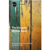 The Empire Writes Back: Theory and Practice in Post-Colonial Literatures by Gareth Griffiths, Bill Ashcroft, Helen Tiffin...