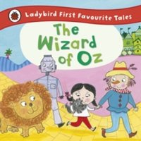 The Wizard of Oz: Ladybird First Favourite Tales by Penguin Books Ltd (Hardback, 2015)