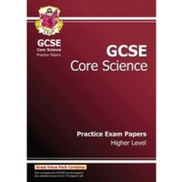 GCSE Core Science Practice Papers - Higher (A*-G Course)