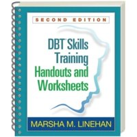 DBT (R) Skills Training Handouts and Worksheets, Second Edition