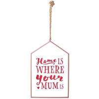 Glass Home Is Where Your Mum Is Glass Hanging Sign