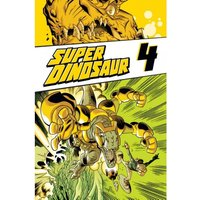 Super Dinosaur Volume 4 TP