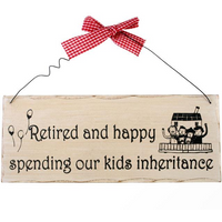 Retired And Happy Hanging Sign