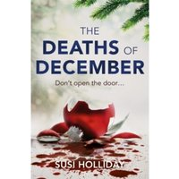 The Deaths of December : A cracking Christmas crime thriller