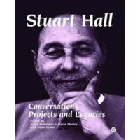 Stuart Hall - Conversations, Projects and Legacies