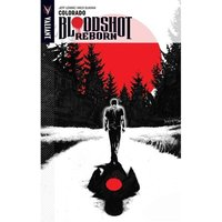 Bloodshot Reborn Volume 1 Colorado