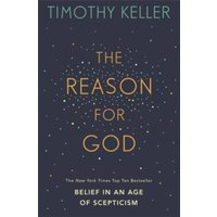 The Reason for God : Belief in an age of scepticism