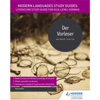 Modern Languages Study Guides: Der Vorleser : Literature Study Guide for AS/A-level German