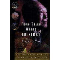 From Third World to First: Singapore and the Asian Economic Boom by Kuan Yew Lee (Paperback, 2011)