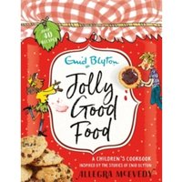 Jolly Good Food : A children's cookbook inspired by the stories of Enid Blyton