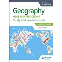 Geography for the IB Diploma Study and Revision Guide HL Core Extension : HL Core Extension