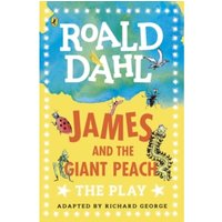 James and the Giant Peach : The Play