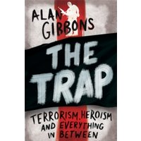 The Trap : Terrorism, Heroism and Everything in Between