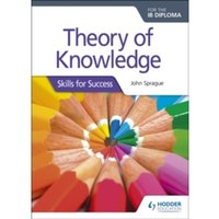 Theory of Knowledge for the IB Diploma: Skills for Success: Skills for Success by John Sprague (Paperback, 2017)