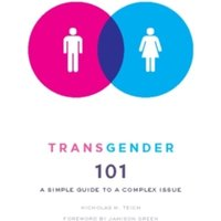 Transgender 101: A Simple Guide to a Complex Issue by Nicholas M. Teich (Paperback, 2012)