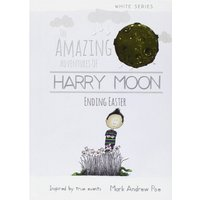 The Amazing Adventures of Harry Moon Ending Easter Hardcover