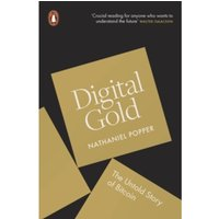 Digital Gold : The Untold Story of Bitcoin