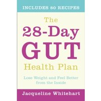 The 28-Day Gut Health Plan : Lose Weight and Feel Better from the Inside