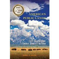 America's Public Lands : From Yellowstone to Smokey Bear and Beyond