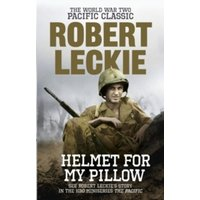 Helmet for my Pillow : The World War Two Pacific Classic
