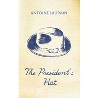 The President's Hat by Antoine Laurain (Paperback, 2013)
