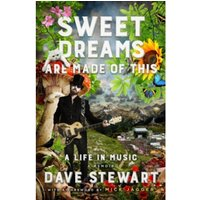 Sweet Dreams Are Made of This : A Life In Music