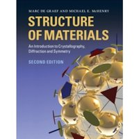 Structure of Materials : An Introduction to Crystallography, Diffraction and Symmetry