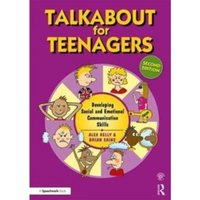 Talkabout for Teenagers (second edition) : Developing Social and Emotional Communication Skills