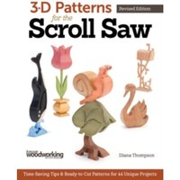 3-D Patterns for the Scroll Saw, Rev Edn