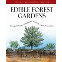 Edible Forest Gardens Vol. 2 : Ecological Design and Practice for Temperate-Climate Permaculture