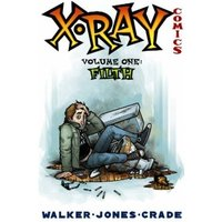 X-Ray Comics Volume 1: Filth
