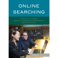 Online Searching : A Guide to Finding Quality Information Efficiently and Effectively