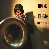 Courtney Pine - House of Legends Vinyl