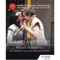 Globe Education Shakespeare: Romeo and Juliet for AQA GCSE English Literature by Globe Education (Paperback, 2015)