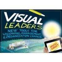 Visual Leaders : New Tools for Visioning, Management, and Organization Change