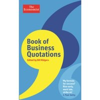 The Economist Book of Business Quotations by Bill Ridgers (Hardback, 2012)