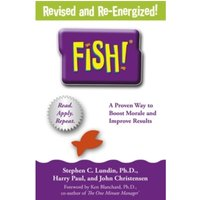 Fish! : A remarkable way to boost morale and improve results